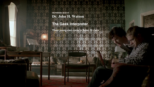 John blogs while Sherlock watches.