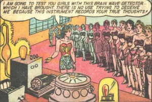Wonder Woman uses the Amazon lie detector. Fact: writer William Moulton Marston invented the lie detetor.