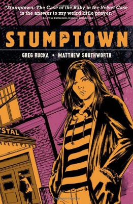 Stumptown Vol 2: The Case of the Baby in the Velvet Case
