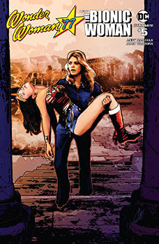 Wonder Woman '77 Meets the Bionic Woman #5