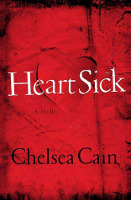 Heartsick (Archie Sheridan & Gretchen Lowell #1) by Chelsea Cain