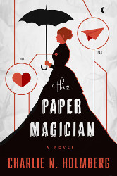 The Paper Magician #1 by Charlie N. Holmberg
